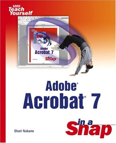 9780672327018: Adobe Acrobat 7 in a Snap