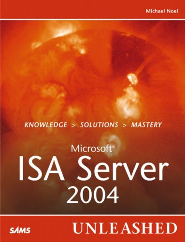 9780672327186: Microsoft Internet Security and Acceleration (ISA) Server 2004 Unleashed