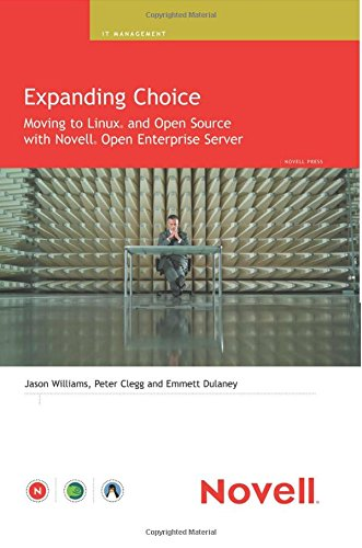9780672327223: Expanding Choice: Moving to Linux and Open Source with Novell Open Enterprise Server