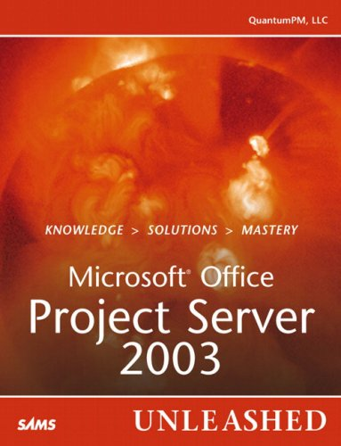 Microsoft Office Project Server 2003: Unleashed: Not Available; A, Dr.; Reimer, Stan; Thomas, Orin