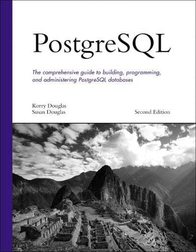 9780672327568: PostgreSQL: The comprehensive guide to building, programming, and administering PostrgreSQL databases