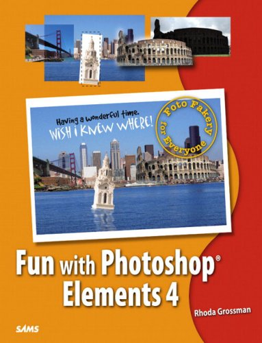 9780672328510: Fun With Photoshop Elements 4: Foto Fakery for Everyone