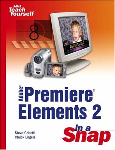 9780672328534: Adobe Premiere Elements 2 in a Snap
