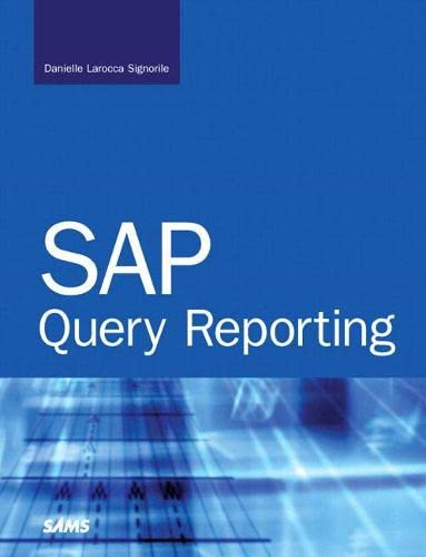 SAP Query Reporting: Danielle Larocca