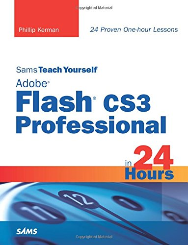 9780672329371: Sams Teach Yourself Adobe Flash CS3 Professional in 24 Hours