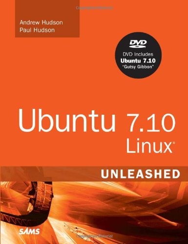 Ubuntu 7.10 Linux Unleashed, 3rd Edition (0672329697) by Andrew Hudson; Paul Hudson