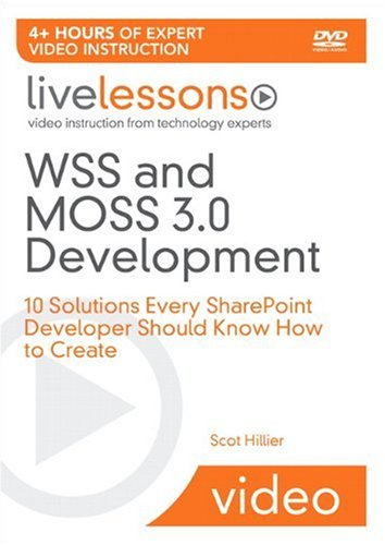 9780672329869: WSS and MOSS 3.0 Development LiveLessons (Video Training): 10 Solutions Every SharePoint Developer Should Know How to Create