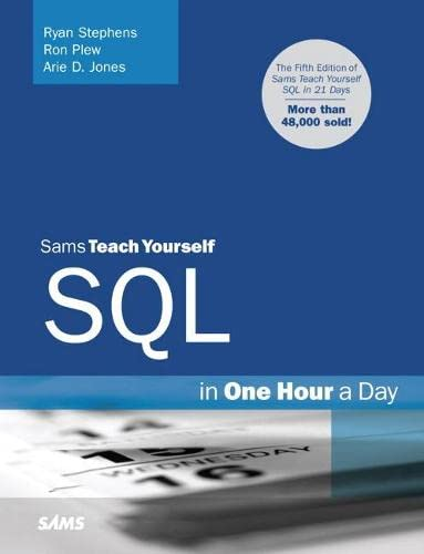 9780672330254: Sams Teach Yourself SQL in One Hour a Day (Teach Yourself in 1 Hour a Day)