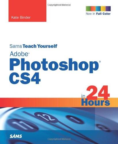 9780672330421: Sams Teach Yourself Adobe Photoshop CS4 in 24 Hours (5th Edition)