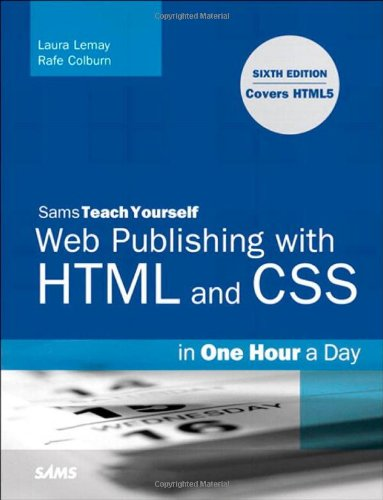 9780672330964: Sams Teach Yourself Web Publishing with HTML and CSS in One Hour a Day: Includes New HTML5 Coverage (6th Edition)
