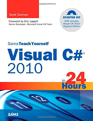 9780672331015: Sams Teach Yourself Visual C# 2010 in 24 Hours: Complete Starter Kit