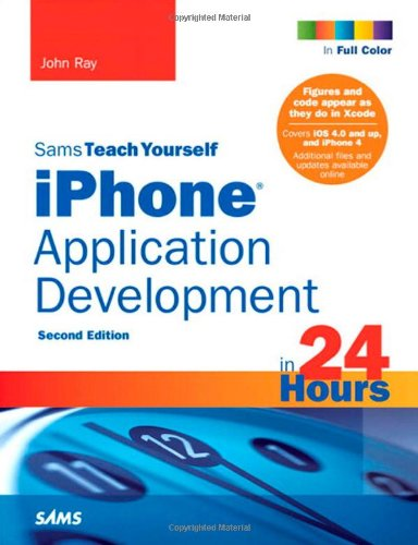 9780672332203: Sams Teach Yourself iPhone Application Development in 24 Hours, 2nd Edition