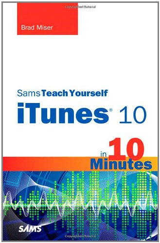 9780672334337: Sams Teach Yourself iTunes 10 in 10 Minutes (Sams Teach Yourself -- Minutes)