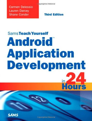 9780672334443: Sams Teach Yourself Android Application Development in 24 Hours (Sams Teach Yourself in 24 Hrs)