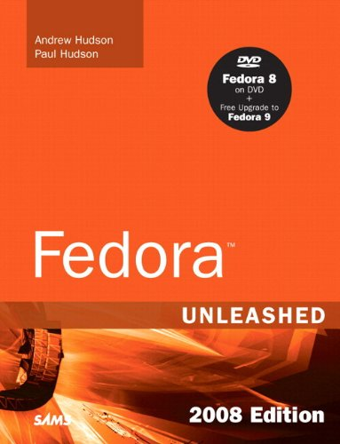 Fedora Unleashed, 2008 Edition: Covering Fedora 7 and Fedora 8