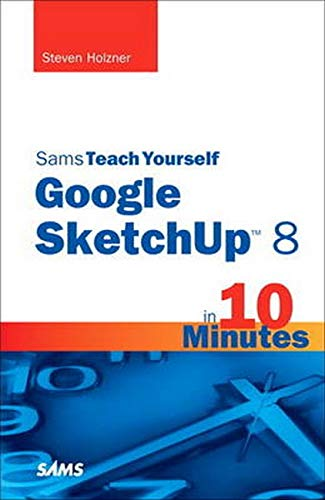 9780672335471: Sams Teach Yourself Google SketchUp 8 in 10 Minutes (Sams Teach Yourself Minutes)