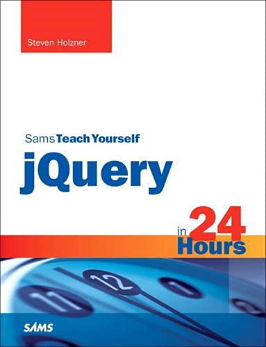 9780672335563: Sams Teach Yourself JQuery in 24 Hours (Teach Yourself in 24 Hours)
