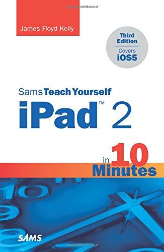 9780672335853: Sams Teach Yourself iPad 2 in 10 Minutes (covers iOS5) (3rd Edition) (Sams Teach Yourself -- Minutes)