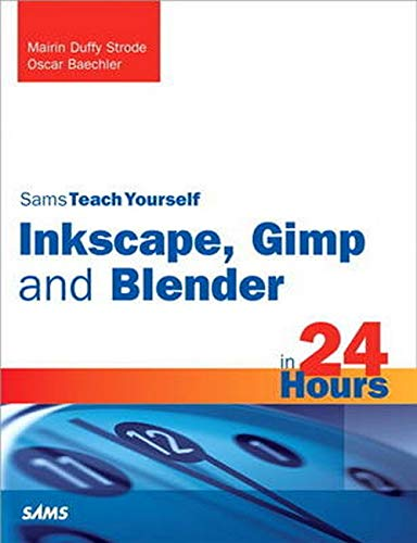 9780672335938: Sams Teach Yourself Inkscape, Gimp and Blender in 24 Hours