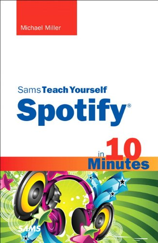 9780672335990: Sams Teach Yourself Spotify in 10 Minutes (Sams Teach Yourself -- Minutes)