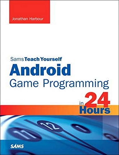 9780672336041: Sams Teach Yourself Android Game Programming in 24 Hours (Teach Youself in 24 Hours)