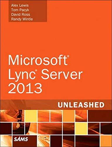 Microsoft Lync Server 2013 Unleashed: Wintle, Randy
