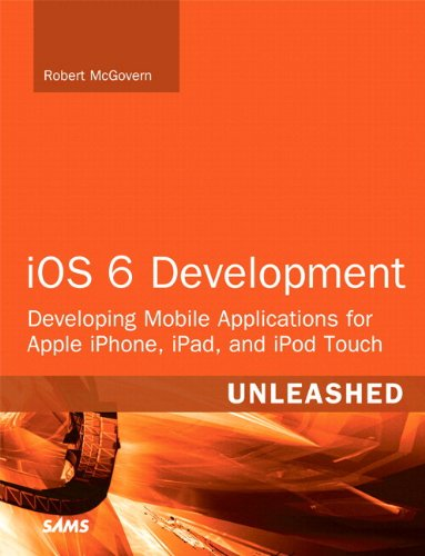 IOS 6 Development Unleashed: Developing Mobile Applications for Apple Iphone, Ipad, and iPod Touch (0672336170) by Robert McGovern