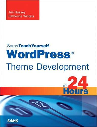 9780672336218: Sams Teach Yourself Wordpress Theme Development in 24 Hours