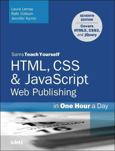 9780672336232: HTML, CSS & JavaScript Web Publishing in One Hour a Day, Sams Teach Yourself: Covering HTML5, CSS3, and jQuery (Sams Teach Yourself 1 Hr a Day)