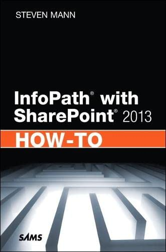 9780672336942: InfoPath with SharePoint 2013 How-To