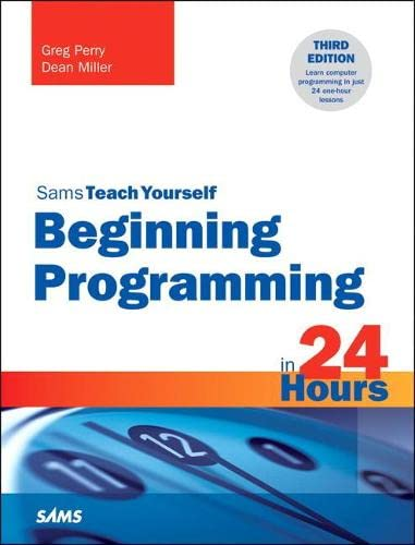 9780672337000: Beginning Programming in 24 Hours, Sams Teach Yourself (3rd Edition)