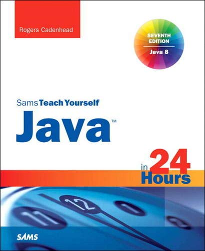 9780672337024: Java in 24 Hours, Sams Teach Yourself (Covering Java 8) (Sams Teach Yourself in 24 Hrs)