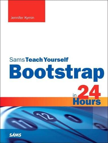 9780672337048: Bootstrap in 24 Hours, Sams Teach Yourself (Sams Teach Yourself in 24 Hrs)
