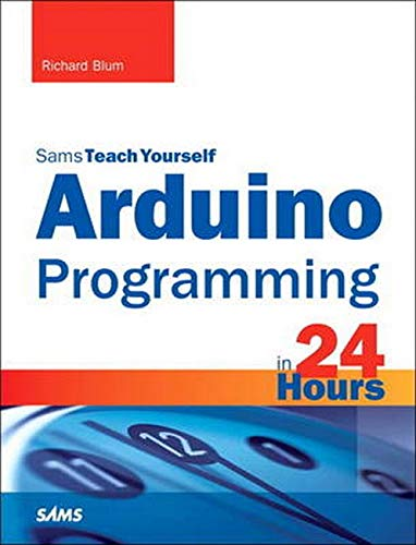 9780672337123: Arduino Programming in 24 Hours, Sams Teach Yourself