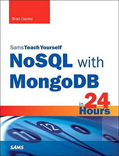 9780672337130: NoSQL with MongoDB in 24 Hours, Sams Teach Yourself (Sams Teach Yourself in 24 Hour)