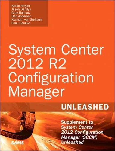 9780672337154: System Center 2012 R2 Configuration Manager: Supplement to System Center 2012 Configuration Manager (SCCM) Unleashed