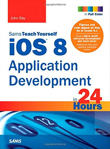 9780672337239: iOS 8 Application Development in 24 Hours, Sams Teach Yourself (6th Edition)