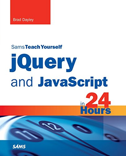 9780672337345: jQuery and JavaScript in 24 Hours (Sams Teach Yourself in 24 Hours)