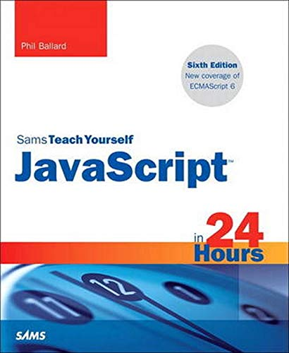 9780672337383: JavaScript in 24 Hours, Sams Teach Yourself (6th Edition)