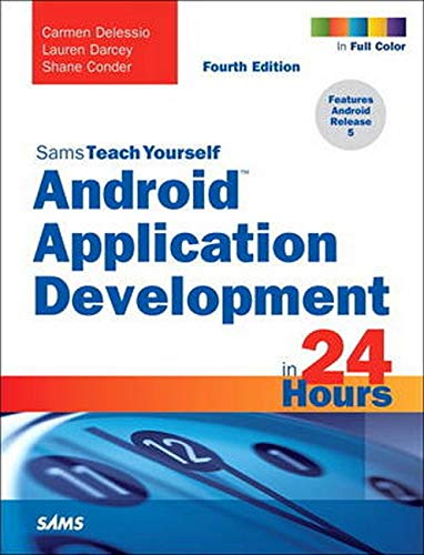 9780672337390: Android Application Development in 24 Hours, Sams Teach Yourself (4th Edition)