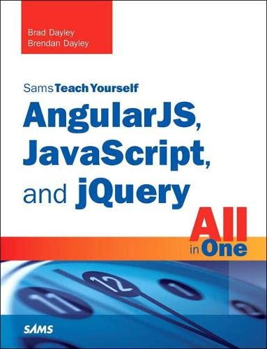 9780672337420: AngularJS, JavaScript, and jQuery All in One, Sams Teach Yourself