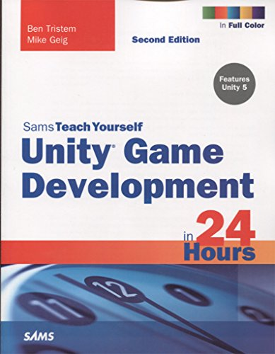 9780672337512: Unity Game Development in 24 Hours, Sams Teach Yourself (2nd Edition)