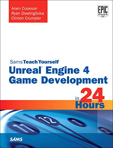 9780672337628: Unreal Engine 4 Game Development in 24 Hours, Sams Teach You (Sams Teach Yourself in 24 Hrs)