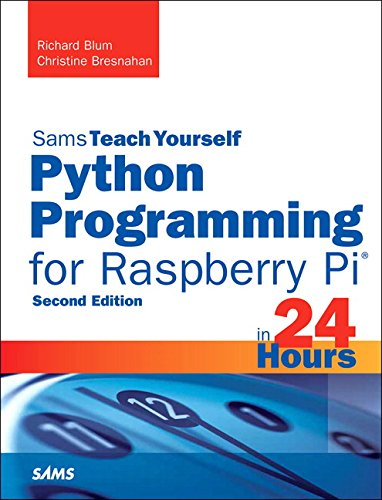 9780672337642: Python Programming for Raspberry Pi, Sams Teach Yourself in 24 Hours (2nd Edition) (Sams Teach Yourself -- Hours)
