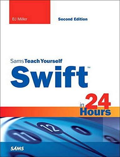 9780672337659: Swift in 24 Hours, Sams Teach Yourself (Sams Teach Yourself in 24 Hrs)