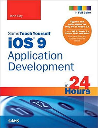 9780672337673: iOS 9 Application Development in 24 Hours, Sams Teach Yourself (7th Edition)