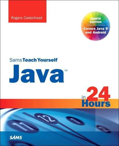 9780672337949: Java in 24 Hours, Sams Teach Yourself (Covering Java 9) (8th Edition)