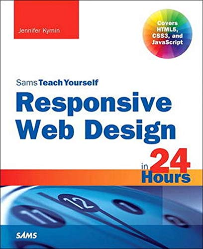 9780672338380: Responsive Web Design in 24 Hours, Sams Teach Yourself