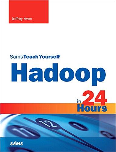 9780672338526: Hadoop in 24 Hours, Sams Teach Yourself