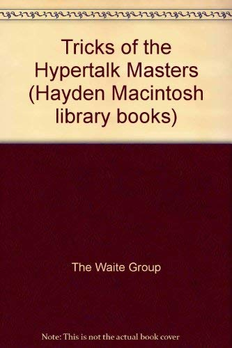 Waite Group's Tricks of the Hypertalk Masters (Hayden Macintosh Library Books) (0672484315) by Waite Group